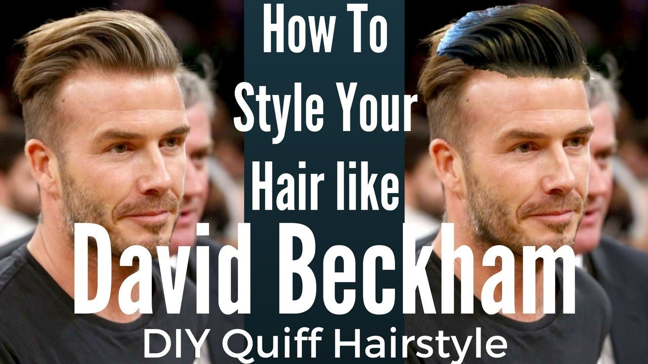 how to make your hair look like david beckham