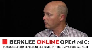 Berklee Online Open Mic: Resources for Independent Musicians with CD Baby