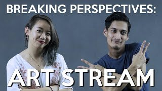 Breaking Perspectives in Malaysia: Art Stream