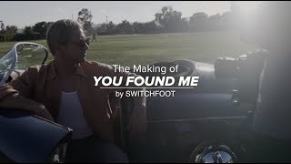 "SWITCHFOOT - The Making Of ""You Found Me"" Music Video"