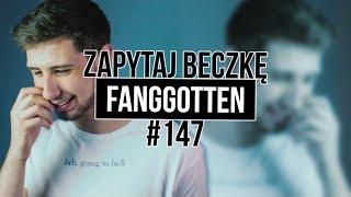 FANGGOTTEN - Zapytaj Beczkę #147