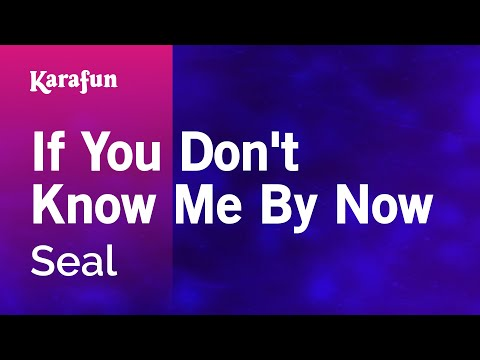 Karaoke If You Don't Know Me By Now - Seal *