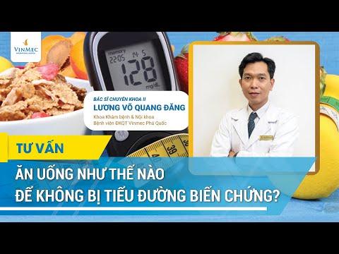 Ăn uống như thế nào tránh biến chứng tiểu đường?