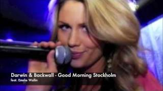 Darwin & Backwall - Good Morning Stockholm feat. Emelie Wallin