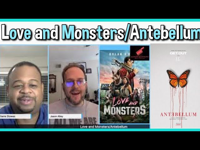 Love and Monsters and Antebellum | Movie Review 2021