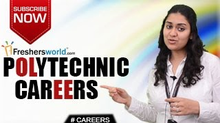 CAREERS IN POLYTECHNIC - Diploma,B.E,B.Tech,Engineering,Job Opportunities