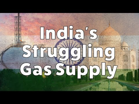 India's Struggling Gas Supply - Growing consumption puts pressure on India's Gas market