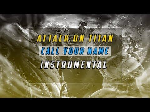 Hiroyuki Sawano - Call Your Name Instrumental(Attack On Titan)