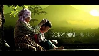 Sorry Mama - Mr Siro