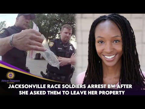 Jacksonville Race Soldiers Arrest BW After She Asked Them To Leave Her Property