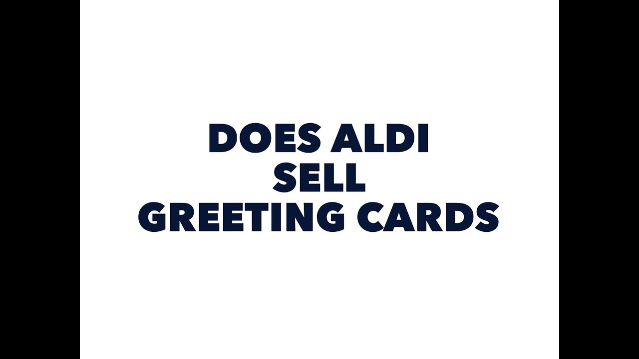 Does aldi sell greeting cards youtube m4hsunfo