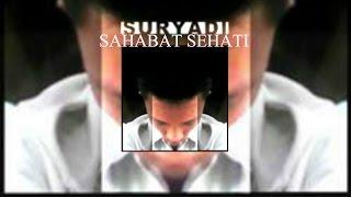 Suryadi - Sahabat Sehati | Official Music Article Audio Video