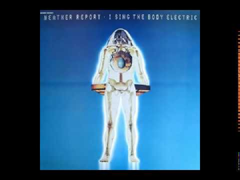 I sing the body electric - Second sunday in august - Weather Report mp3