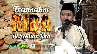 TRANSAKSI RIBA DI SEKITAR KITA   Ustadz Ammi Nur Baits, S.T, BA   TABI'IN TV - Kajian Sunnah Pasuruan