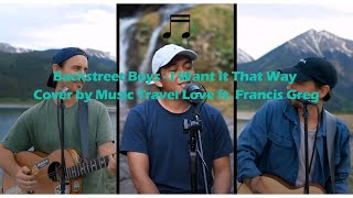 Backstreet Boys - I Want It That Way Cover Music Travel Love ft. Francis Greg Lirik dan Terjemahan