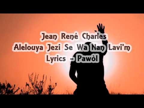 Jean René Charles - Alelouya Jezi Se Wa Nan Lavi'm Lyrics (Pawòl)