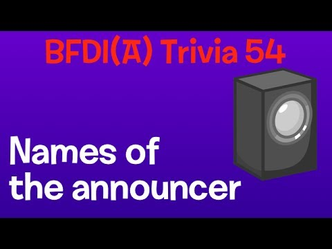 Bfdia Trivia 54 Names Of The Announcer Youtube