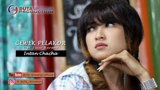 Intan Chacha - Cewek Pelakor Mp3