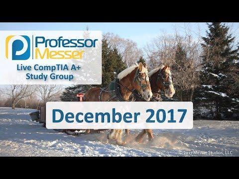 Professor Messer's A+ Study Group - December 2017