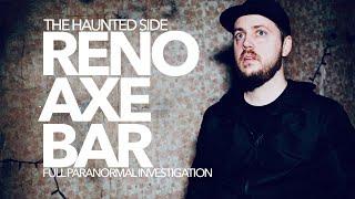 Reno Axe Bar | Paranormal Investigation | Full Episode 4K | S02 E07