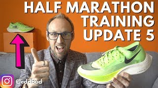 Half Marathon Training Update 5 | Zoom Fly 3 & Vaporfly Next % | eddbud