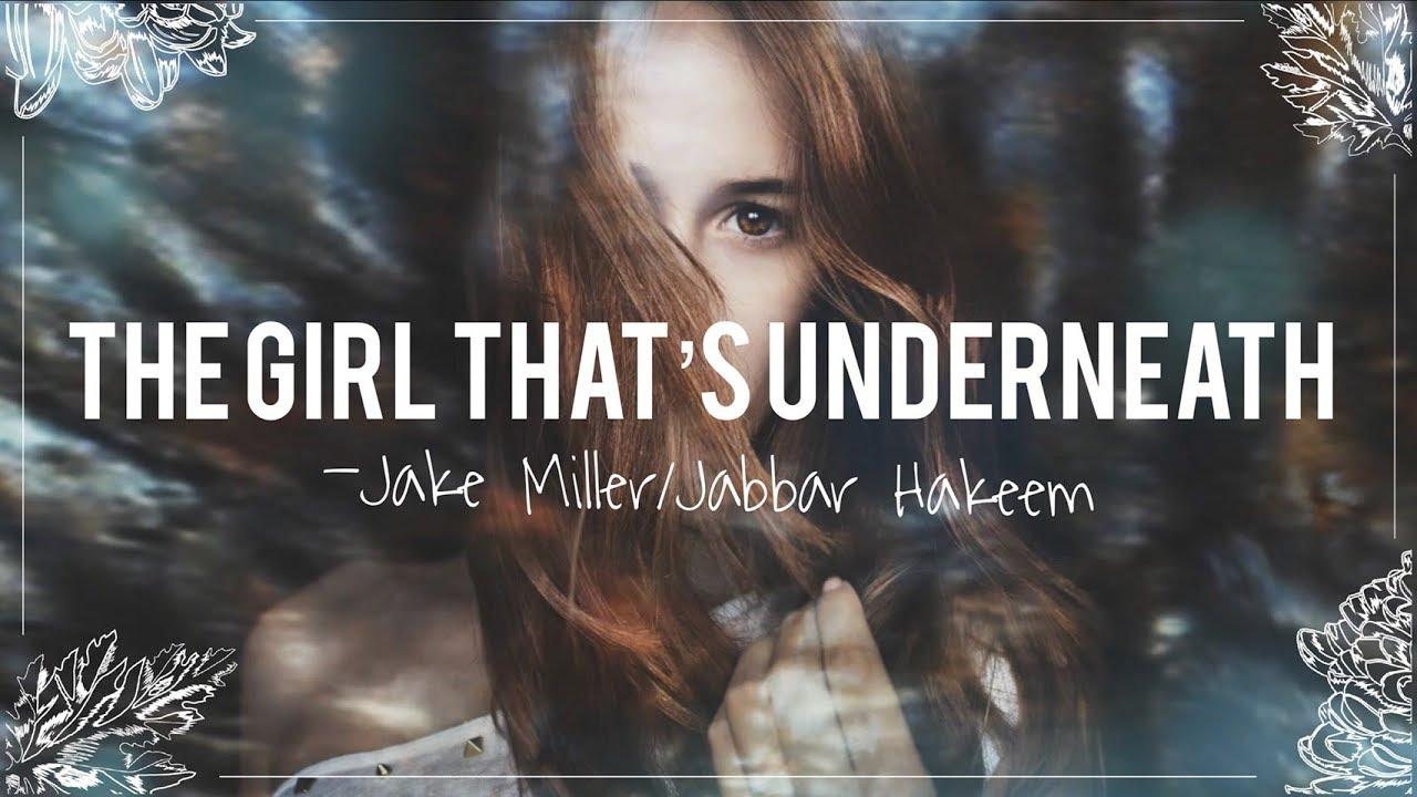 冷門福利#10 〓 The Girl That's Underneath 《面具下的女孩》- Jake Miller / Jabbar Hakeem 歌詞版中文字幕〓 - YouTube