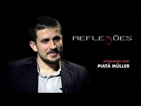 REFLEXÕES: Entrevista com Piatã Müller