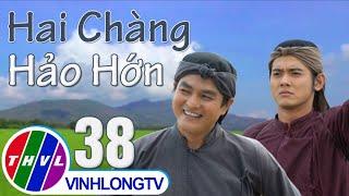 Cổ tích Việt Nam: Hai chàng Hảo Hớn - Tập 38 FULL