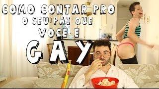 COMO CONTAR PRO SEU PAI QUE VOCÊ É GAY