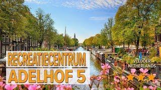 Recreatiecentrum Adelhof 5 hotel review | Hotels in Vledder | Netherlands Hotels