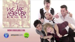Watch We Are Forever Make It Through video