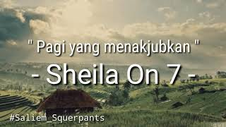 Sheila On 7 Pagi Yang Menakjubkan