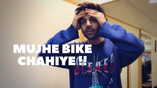 "Kartik Aaryan   Baby Steps   ""MUJHE BIKE CHAHIYE"""