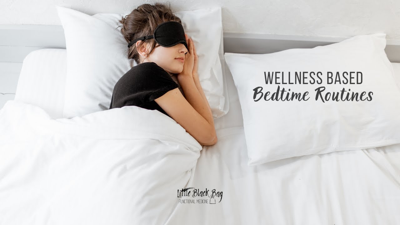Wellness Based Bedtime Routine