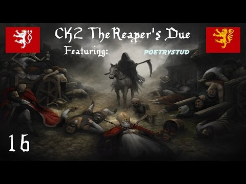 CK2 Reaper's Due MP with PoetryStud [Episode 16] |