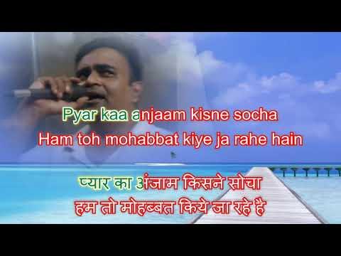 Pyar ka anjam kisne socha hum to karaoke only for male singers by Rajesh Gupta