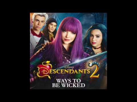 Descendants Cast - Ways To Be Wicked From Disney's Descendants 2 (With Lyrics)
