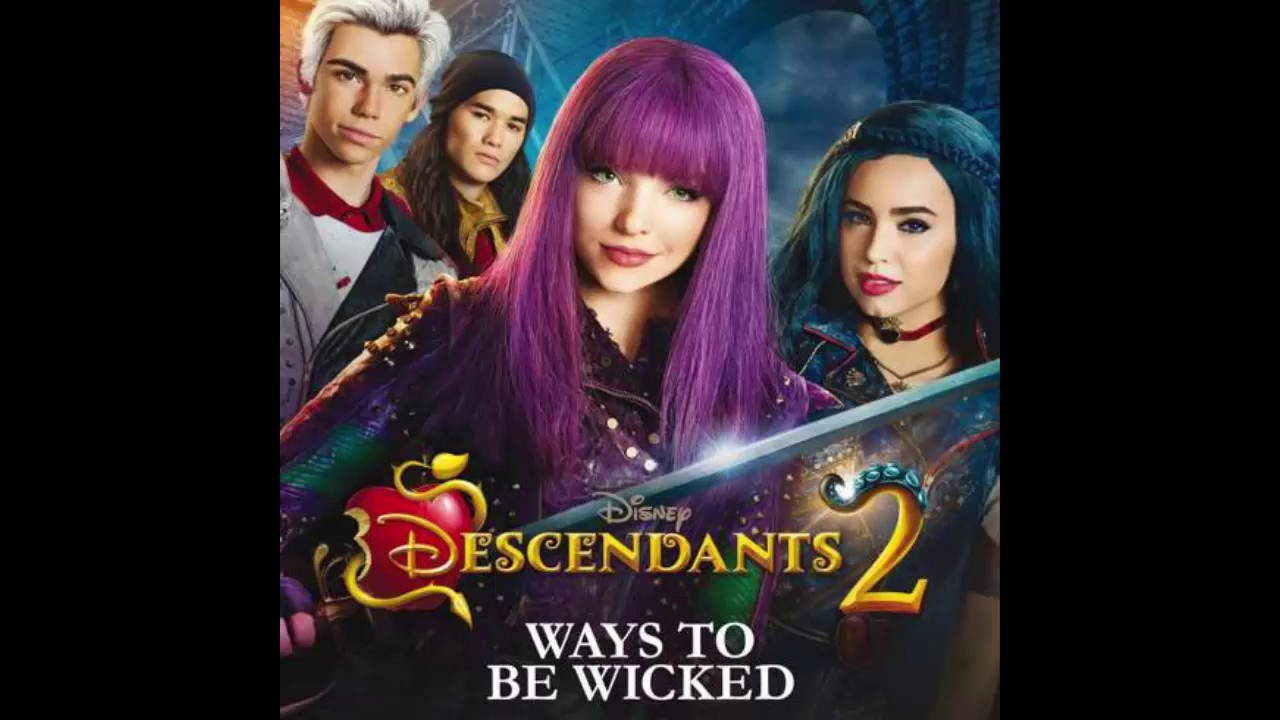 Descendants Cast Ways To Be Wicked From Disney S