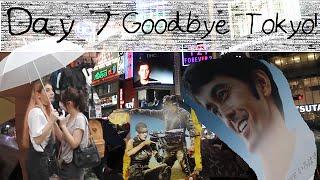 Day 7 - Goodbye Tokyo! - さよなら東京