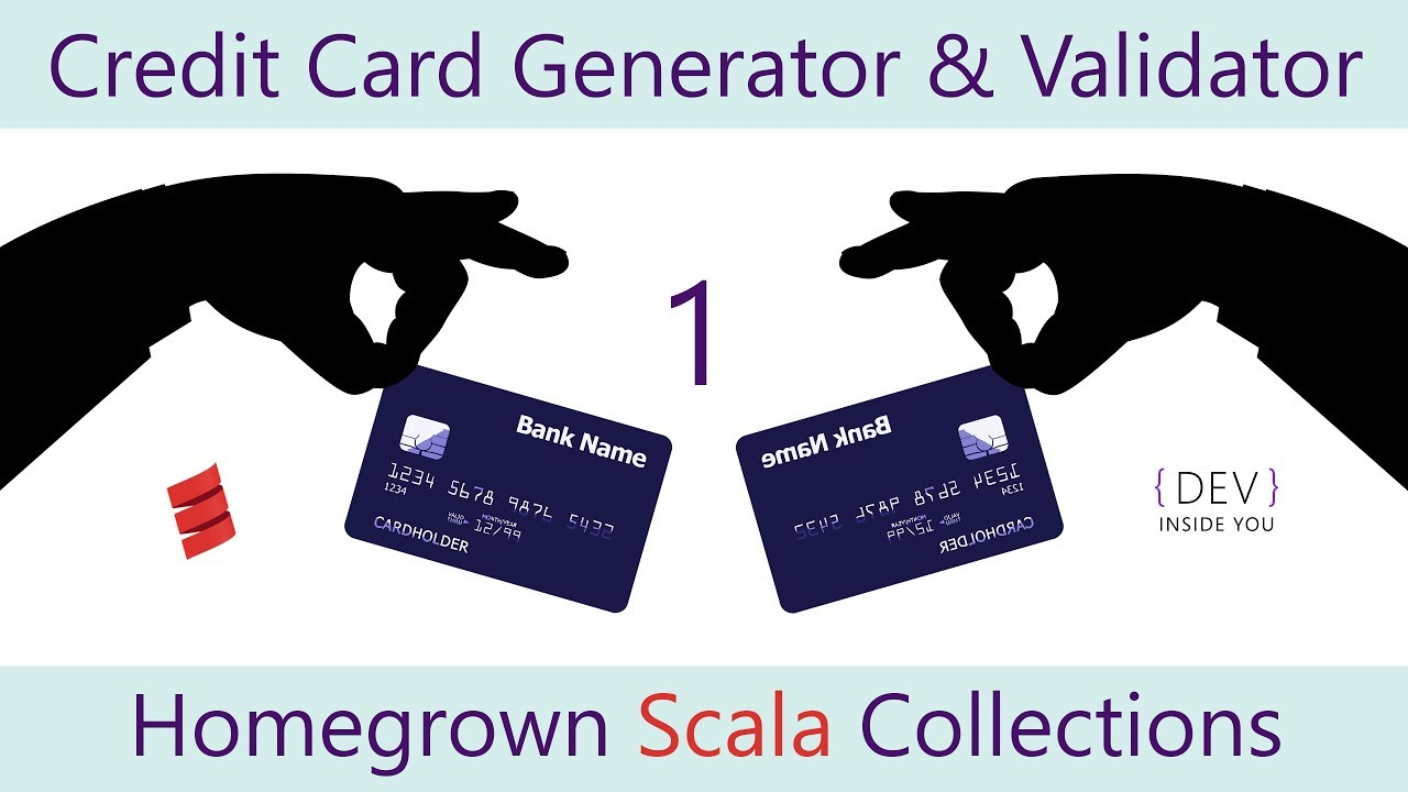 Homegrown #Scala Collections - Part 1 - Credit Card Generator & Validator
