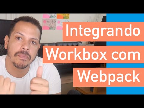 CURSO PWA #17 - Integrando Workbox com Webpack