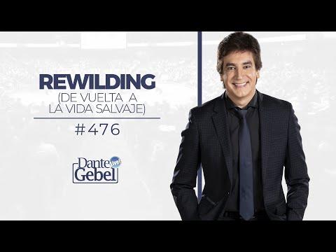 Dante Gebel #476 | Rewilding (De vuelta a la vida salvaje)