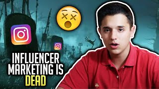 Influencer Marketing IS DEAD (Maybe..)