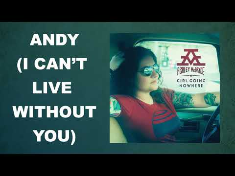 "Ashley McBryde - ""Andy (I Can't Live Without You)"" (Audio Video)"