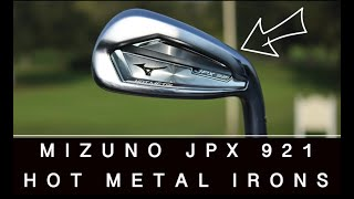 WHAT'S NEW WITH THE MIZUNO JPX 921 HOT METAL IRONS?!?