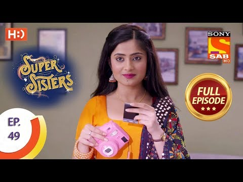 Super Sisters  Ep 49  Full Episode  11th October, 2018