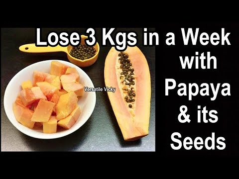 Papaya Seeds For Weight Loss | Papaya For Weight Loss | Papaya Seeds Benefits | Lose 3 Kgs in a Week