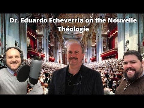 Dr. Eduardo Echeverria on the Nouvelle Théologie