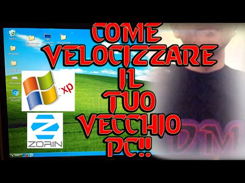 COME VELOCIZZARE UN VECCHIO PC GRAZIE A LINUX Zorin OS 11/12 WINDOWS XP MOD DUAL BOOT
