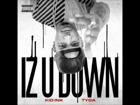 Kid Ink - Iz U Down ft Tyga